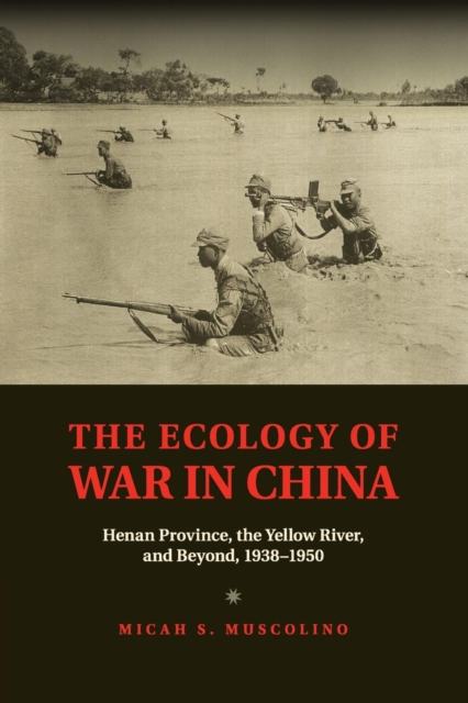The Ecology of War in China.