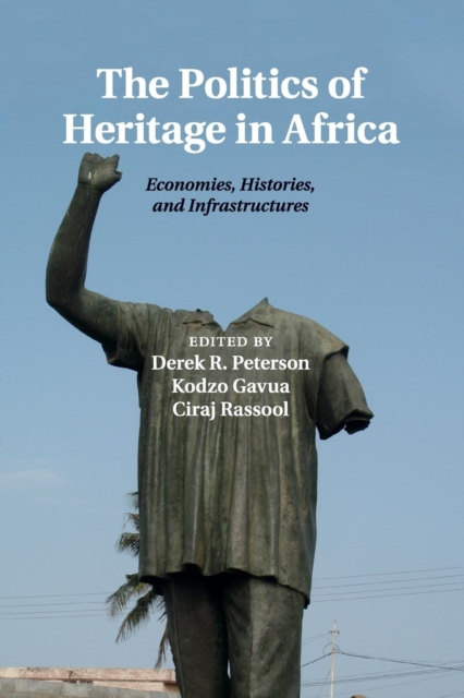 The Politics of Heritage in Africa sahar bazzaz forgotten saints – history power and politics in the making of modern morocco