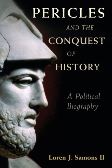 Pericles and the Conquest of History.