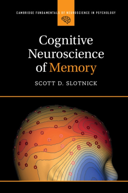 Cognitive Neuroscience of Memory the book of memory