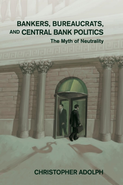 Bankers, Bureaucrats, and Central Bank Politics dr michael patrick amos a model of central bank and treasury behavior lectures