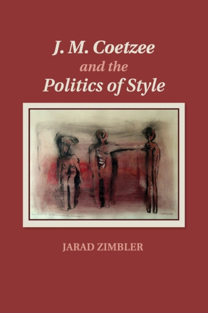 J. M. Coetzee and the Politics of Style dusklands