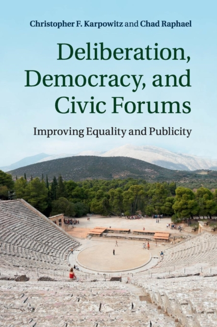 Deliberation, Democracy, and Civic Forums democracy in america nce