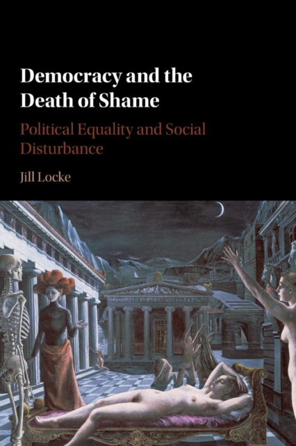 Democracy and the Death of Shame shame