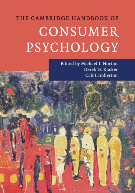 The Cambridge Handbook of Consumer Psychology richard a shweder why do men barbecue – recipes for cultural psychology