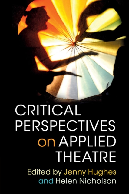 Critical Perspectives on Applied Theatre clio in the italian garden – twenty–first century studies in historical methods and theoretical perspectives