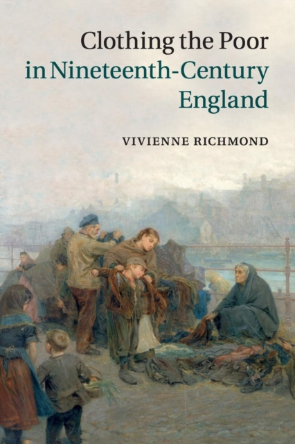 Clothing the Poor in Nineteenth-Century England new england textiles in the nineteenth century – profits