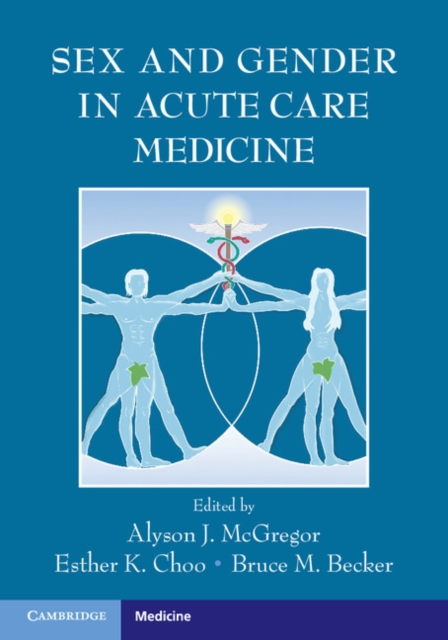 Sex and Gender in Acute Care Medicine duncan bruce the dream cafe lessons in the art of radical innovation