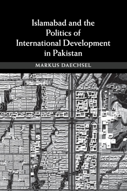 Islamabad and the Politics of International Development in Pakistan affair of state an