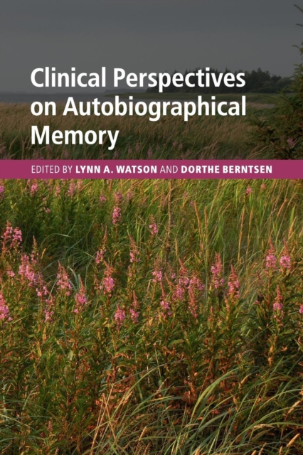 Clinical Perspectives on Autobiographical Memory the biology of psychological disorders