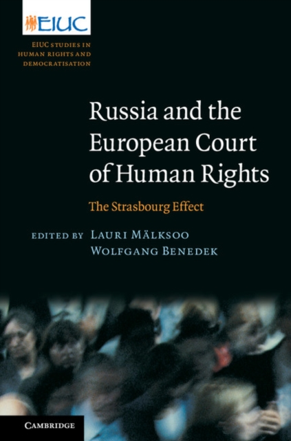 Russia and the European Court of Human Rights victims stories and the advancement of human rights