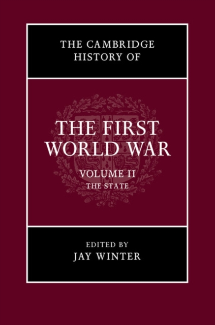 The Cambridge History of the First World War affair of state an