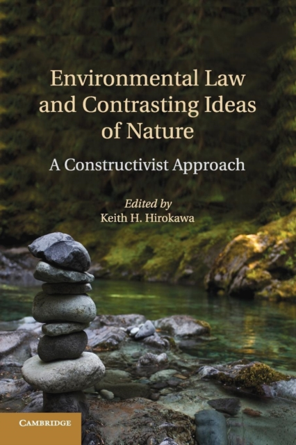 Environmental Law and Contrasting Ideas of Nature sense and sensibility