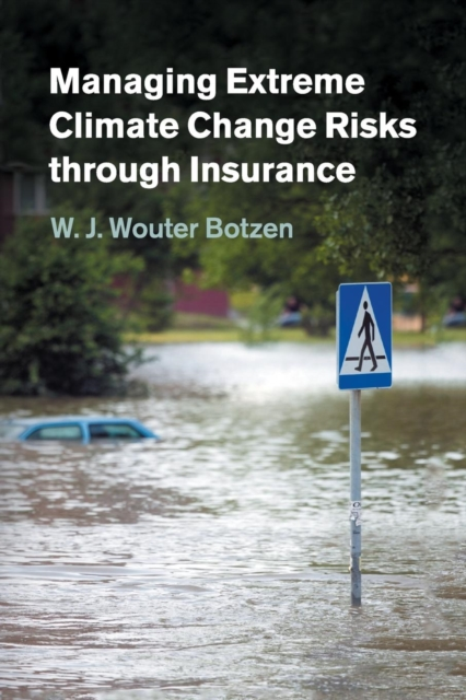 Managing Extreme Climate Change Risks through Insurance amalendu ghosh managing risks in commercial and retail banking