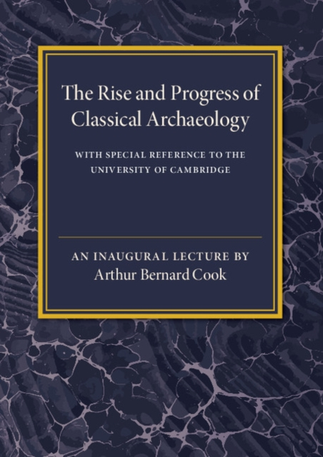 The Rise and Progress of Classical Archaeology hunter theocritus and the archaeology of greek poetry