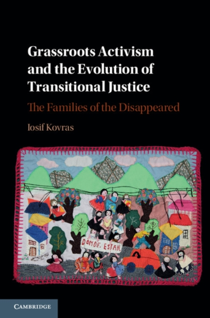 Grassroots Activism and the Evolution of Transitional Justice transitional justice a colombian case study