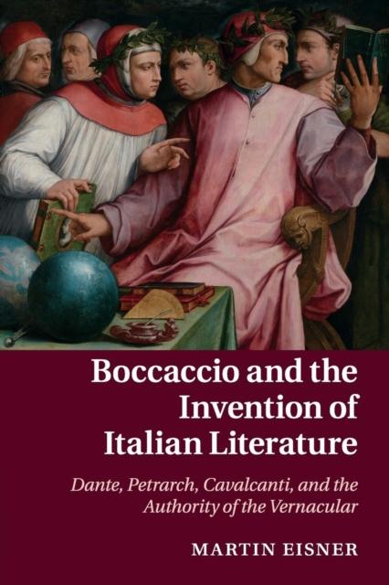 Boccaccio and the Invention of Italian Literature boccaccio giovanni decameron