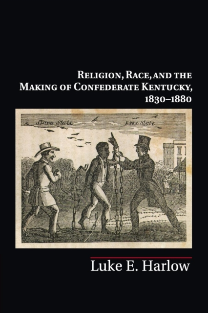 Religion, Race, and the Making of Confederate Kentucky, 1830–1880 paterson every front – the making of the cold war