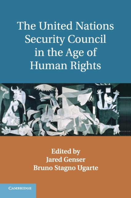 The United Nations Security Council in the Age of Human Rights united nations the universal declaration of human rights