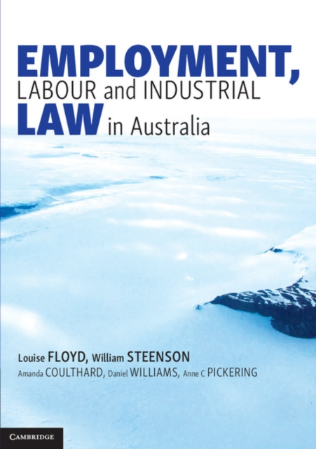 Employment, Labour and Industrial Law in Australia stories of care a labour of law