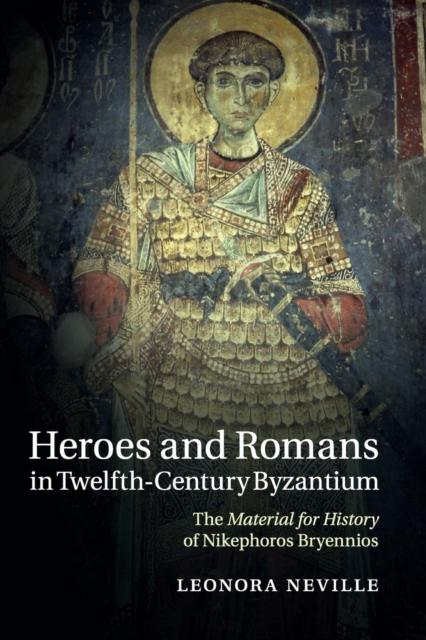 Heroes and Romans in Twelfth-Century Byzantium women of the twelfth century