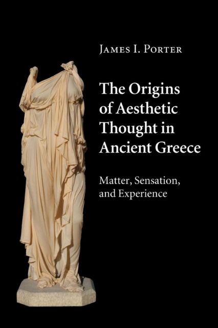 The Origins of Aesthetic Thought in Ancient Greece.