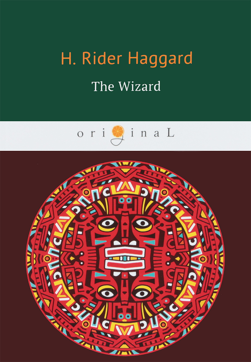 H. Rider Haggard The Wizard ISBN: 978-5-521-06607-0 the princess and the wizard