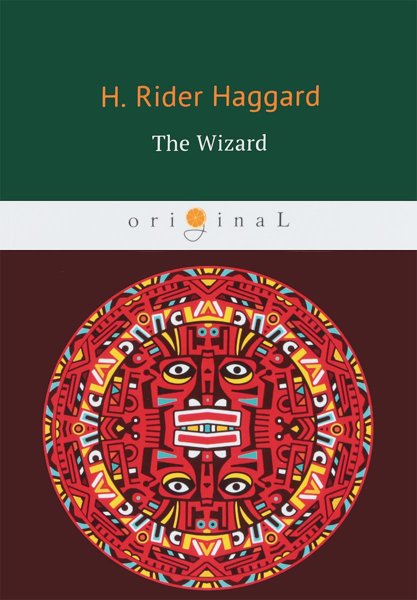 H. Rider Haggard The Wizard