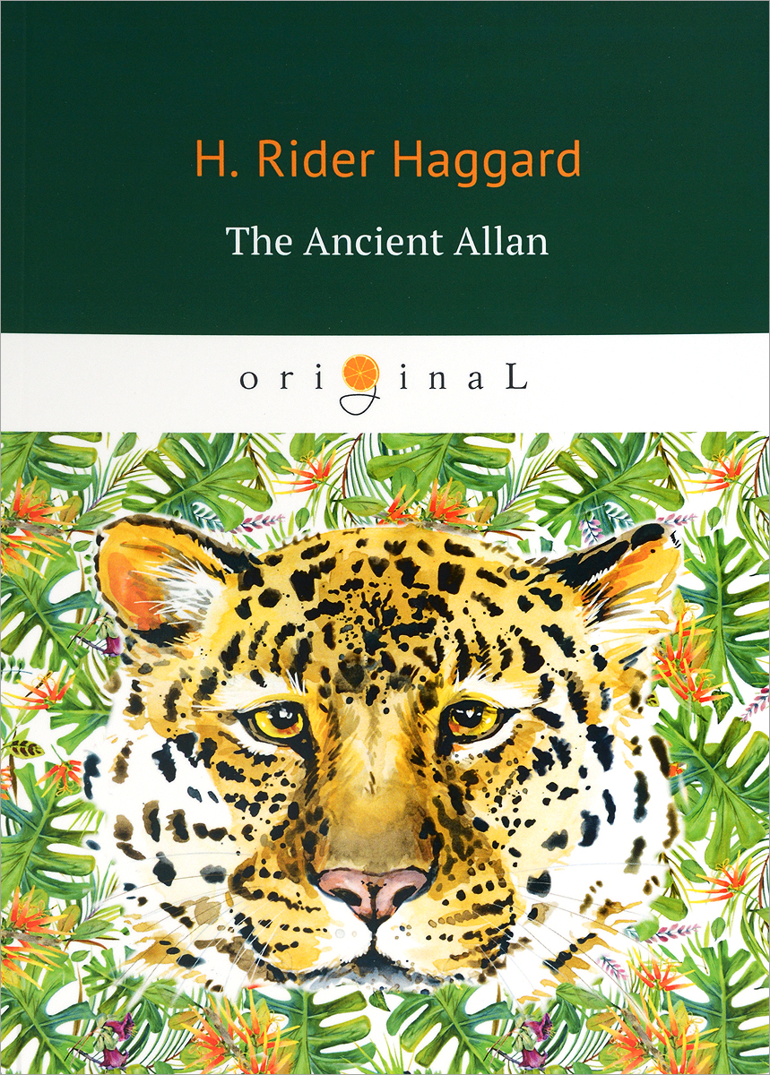 H. Rider Haggard The Ancient Allan
