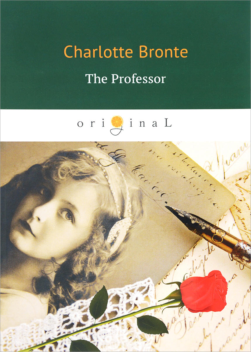 Charlotte Bronte The Professor ISBN: 978-5-521-06428-1 the submission