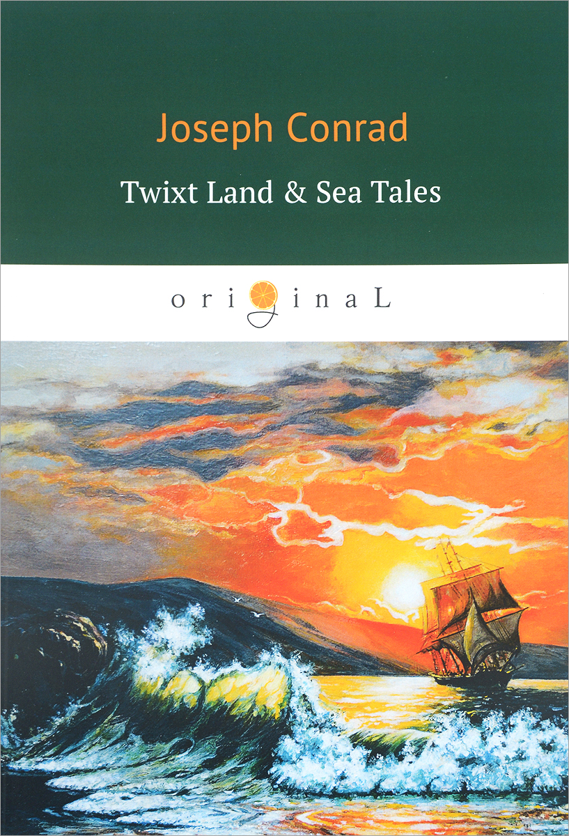 Joseph Conrad Twixt Land & Sea Tales tales of the amber sea