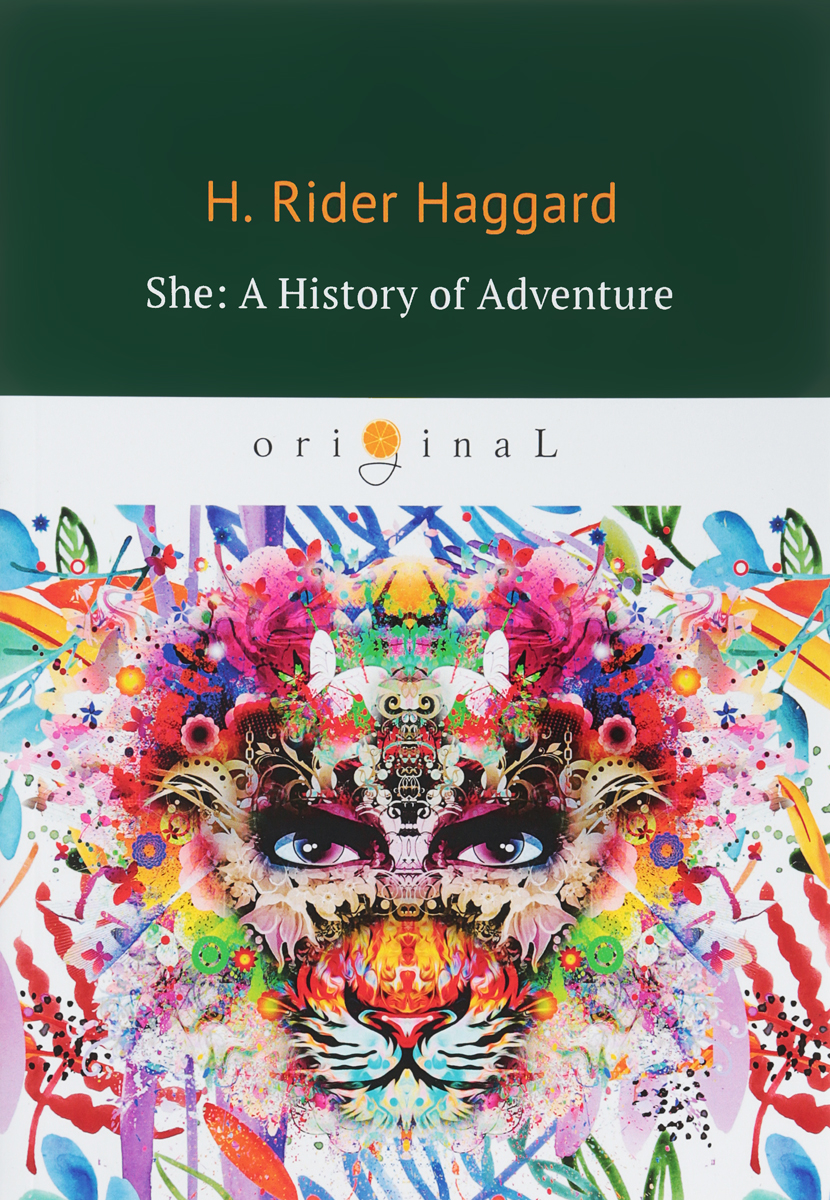 H. Rider Haggard She: A History of Adventure