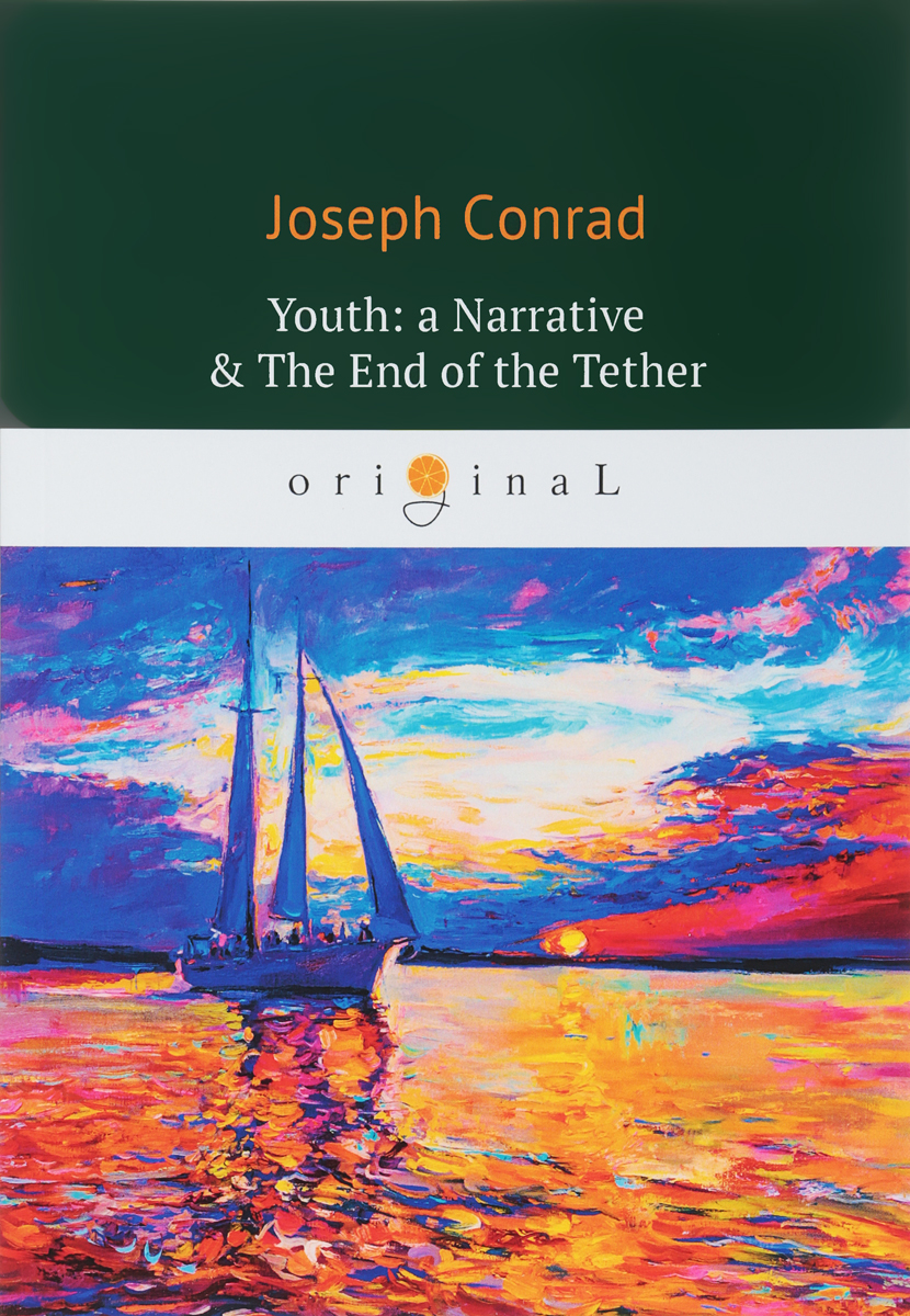 Joseph Conrad Youth: A Narrative & The End of the Tether