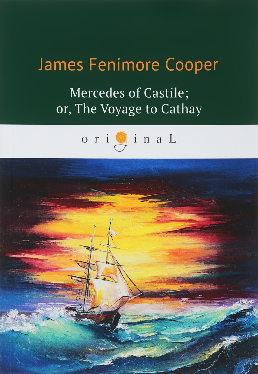 James Fenimore Cooper Mercedes of Castile; or, The Voyage to Cathay