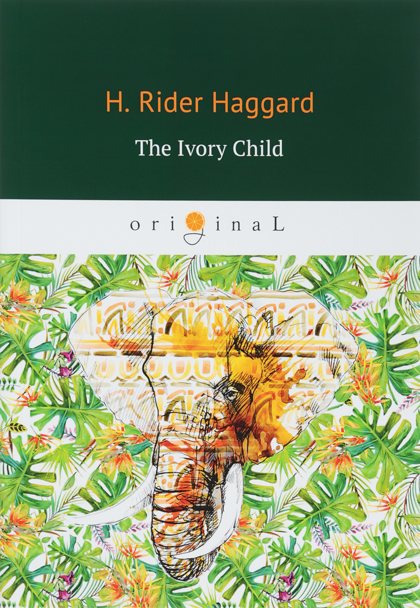 H. Rider Haggard The Ivory Child