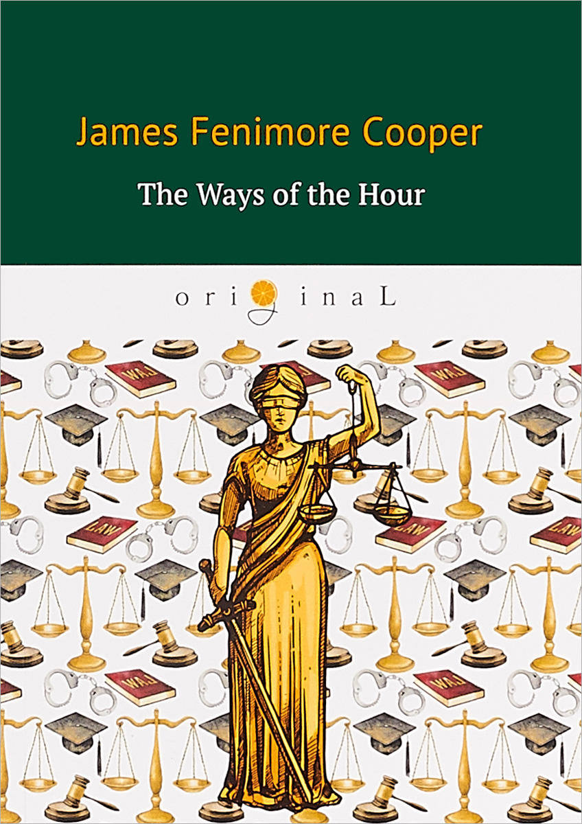 J. F. Cooper The Ways of The Hour