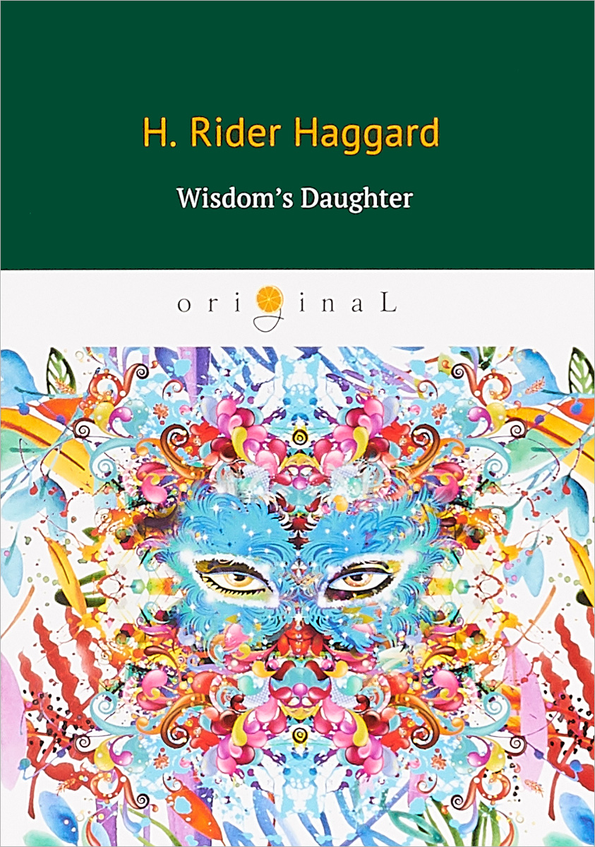 Haggard Henry Rider Wisdom's Daughter the love and wars of lina prokofiev