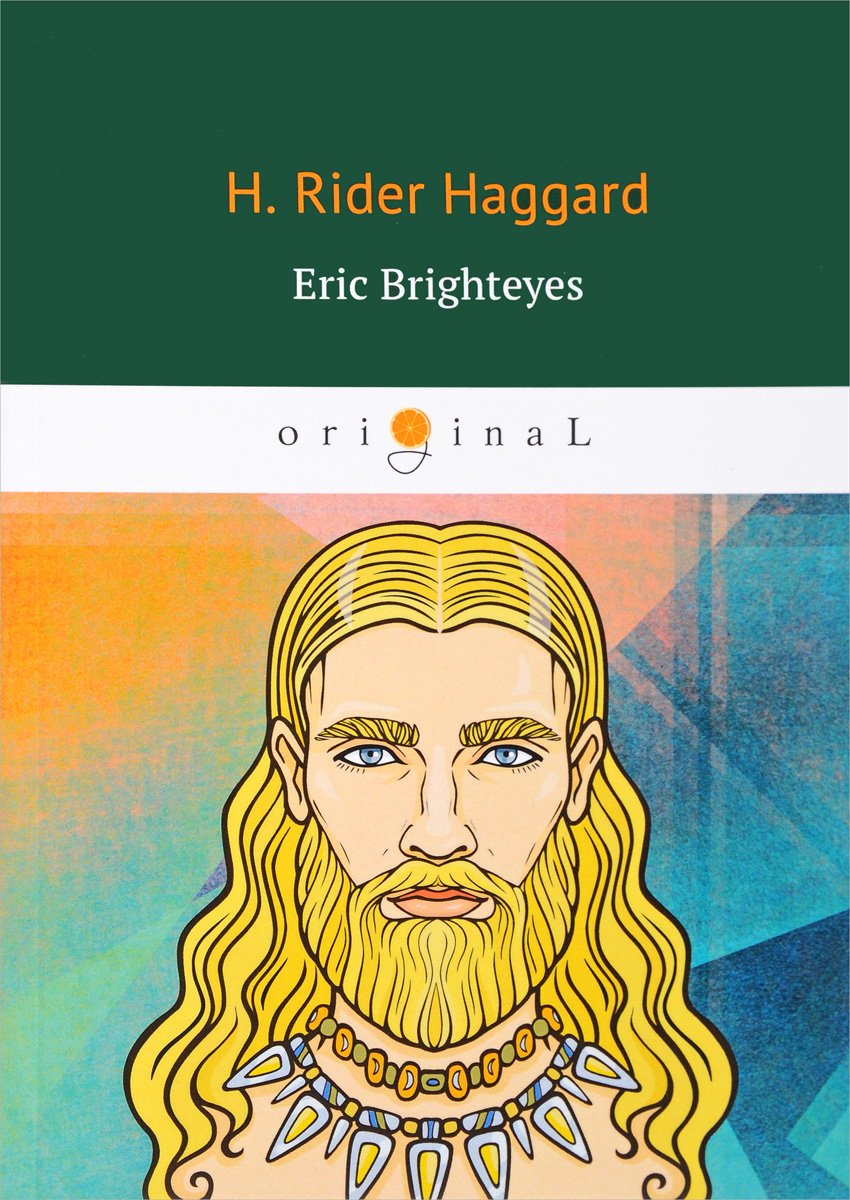 Haggard Henry Rider Eric Brighteyes eric brighteyes