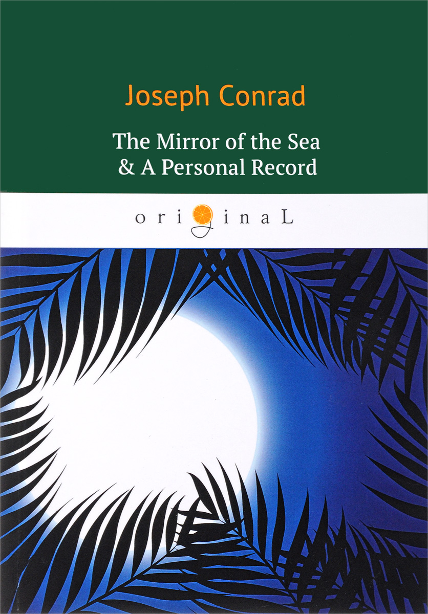 Conrad Joseph The Mirror of the Sea & A Personal Record