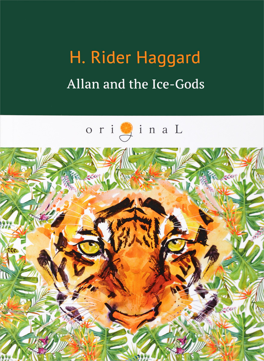 Haggard Henry Rider Allan and the Ice-Gods