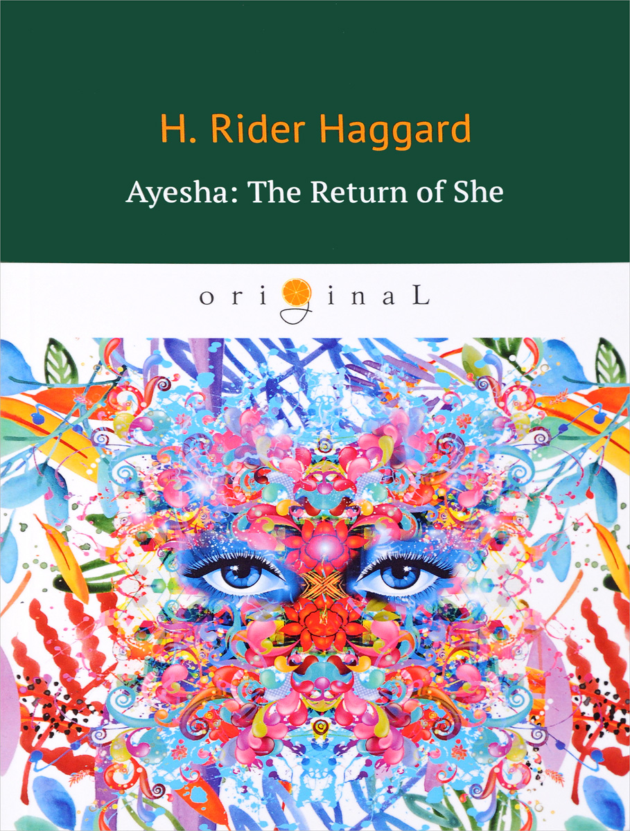 Haggard Henry Rider Ayesha. The Return of She