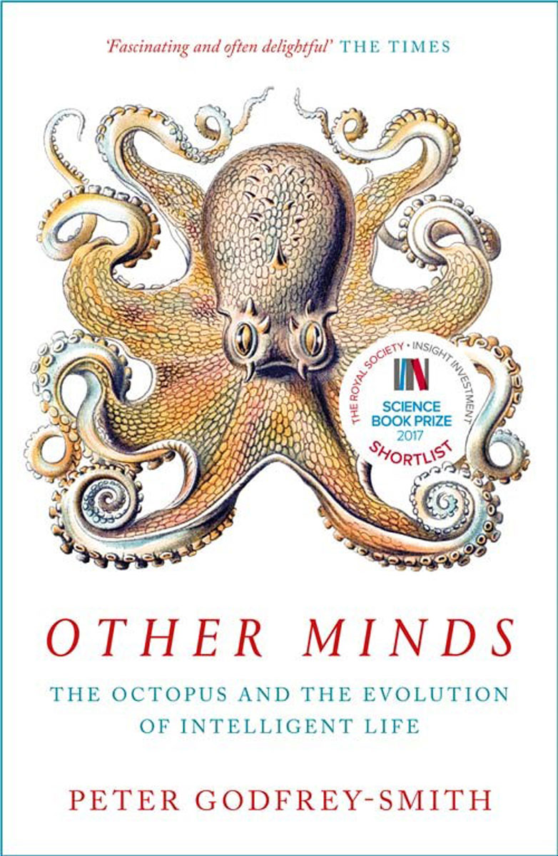 Other Minds: The Octopus and the Evolution of Intelligent Life a new lease of death