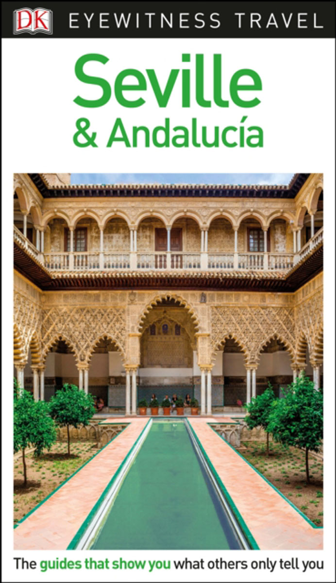 DK Eyewitness Travel Guide Seville and Andalucia andalucia costa del sol insight travel map 1 300 000