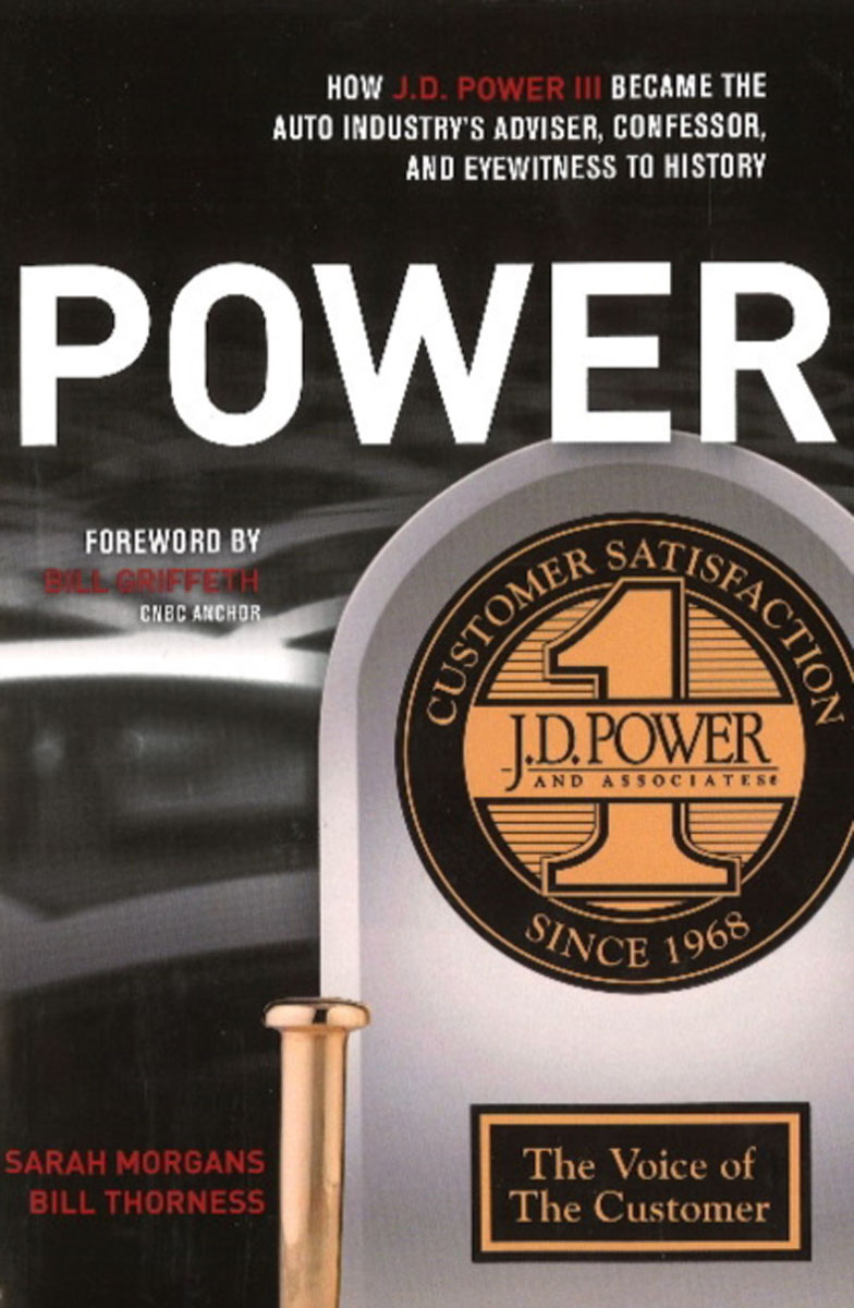 POWER: How J.D. Power III Became the Auto Industrys Adviser, Confessor, and Eyewitness to History dong qu manufacturing and managing customer driven derivatives