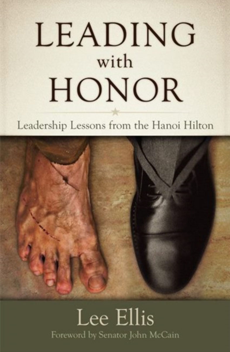 Leading with Honor: Leadership Lessons from the Hanoi Hilton leadership enhancing the lessons of experience