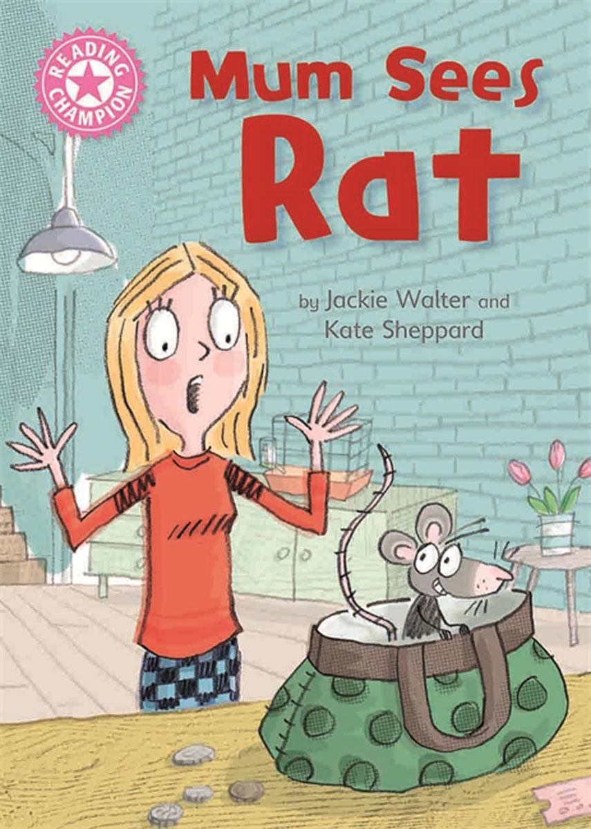 Reading Champion: Mum Sees Rat chilton h edwards l practise it smash it reading