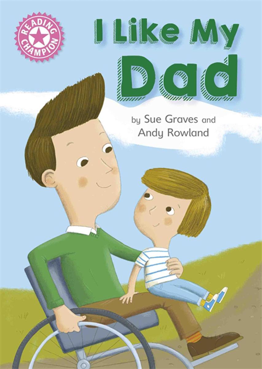Reading Champion: I Like My Dad chilton h edwards l practise it smash it reading