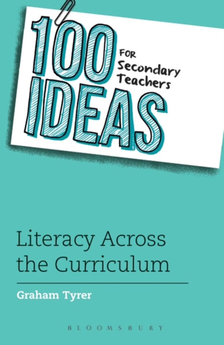 100 Ideas for Secondary Teachers: Literacy Across the Curriculum writing across the curriculum