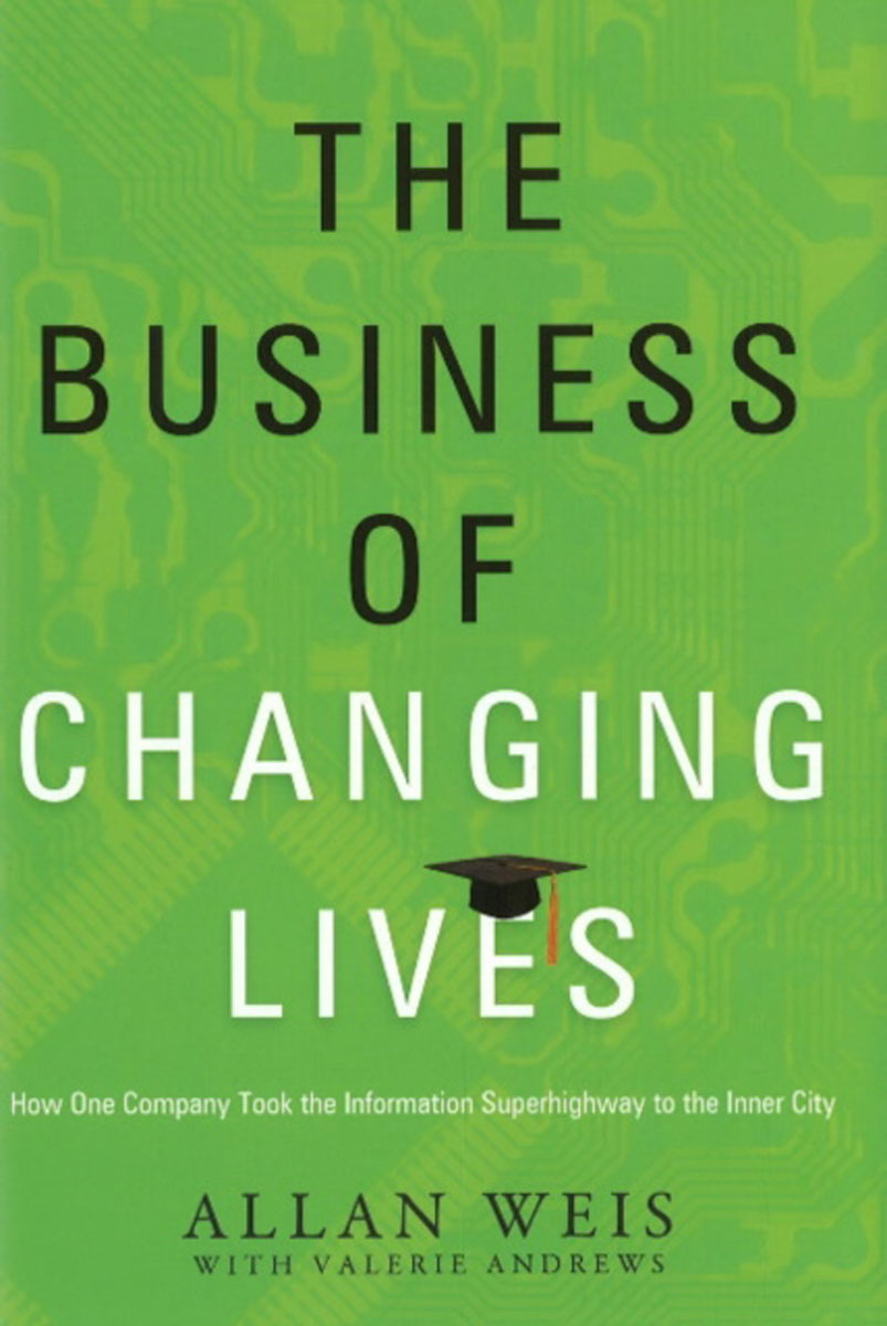 Business of Changing Lives: How One Company Took the Information Superhighway to the Inner City