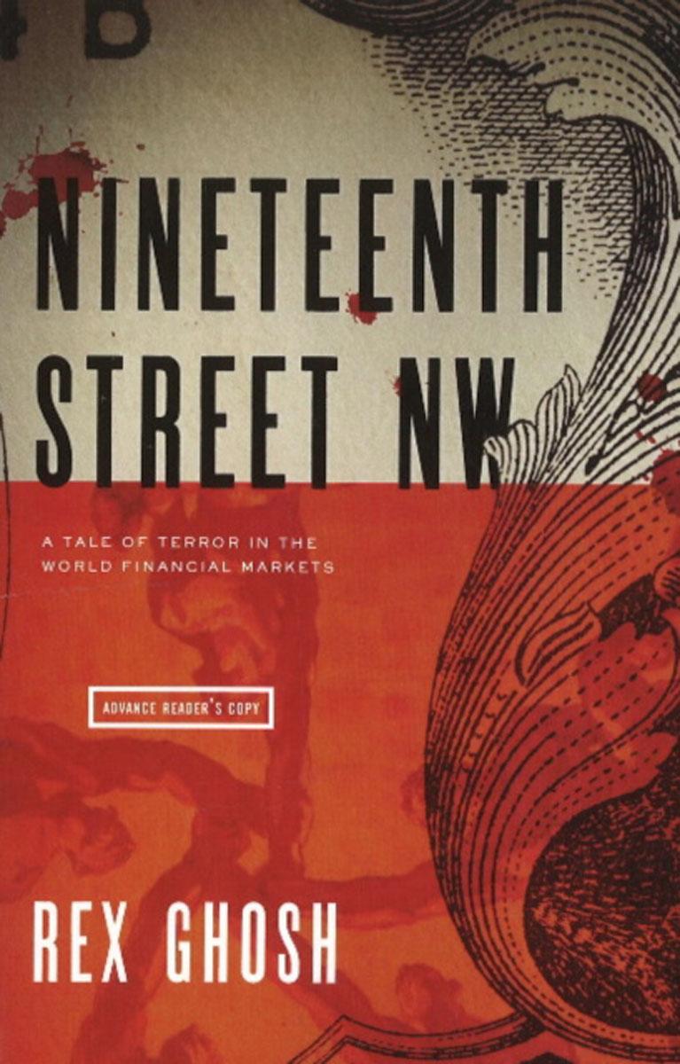 Nineteenth Street NW: A Tale of Terror in the World Financial Markets